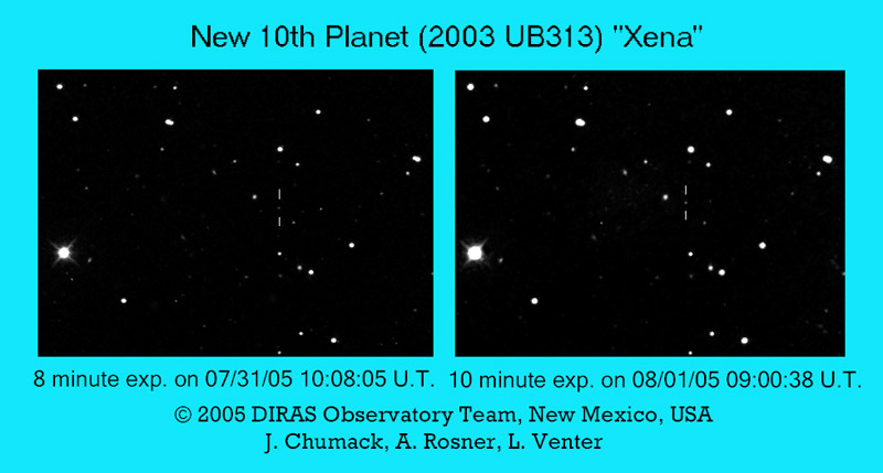 "The Images show the movement from one day to the next of The 10th Planet 2003 UB313, internal code name ""Xena"" out beyond the orbit of Pluto & larger than Pluto, image taken on July 31st, 2005 and August 1, 2005"